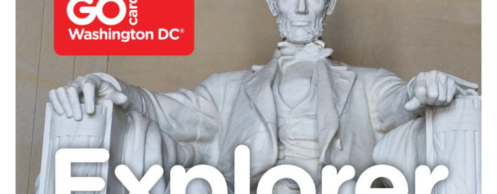 Go Washington DC Explorer Pass + Downloadable Guidebook