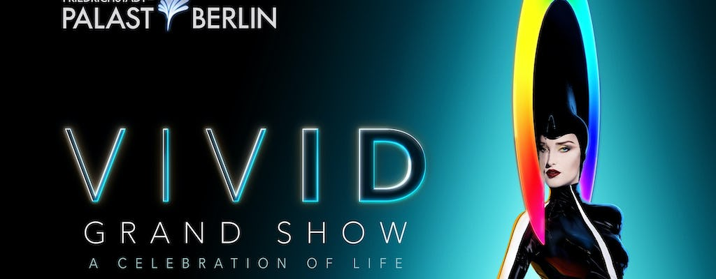 Skip-the-line tickets for VIVID the Grand Show at Friedrichstadt-Palast Berlin