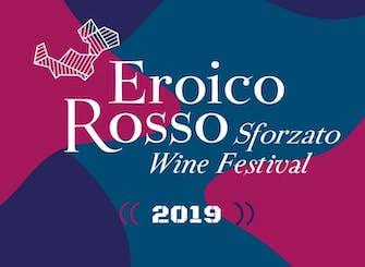 Biglietti per Eroico Rosso Sforzato Wine Festival 2019