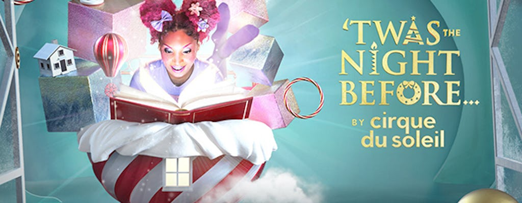 Tickets to 'Twas the Night Before... by Cirque du Soleil
