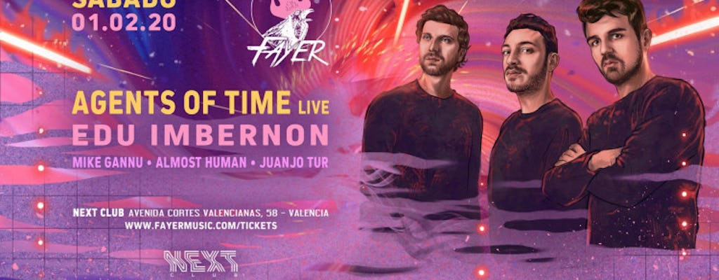 Fayer Presents Agents Of Time | Next Club