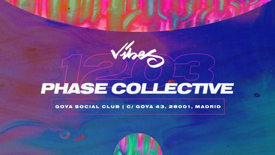 Vibes Presents Phase Collective @goya Social Club