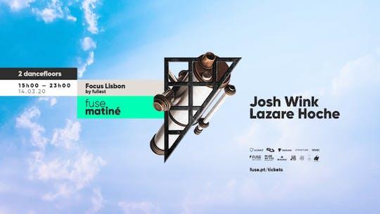 Fuse Matiné: Josh Wink & Lazare Hoche
