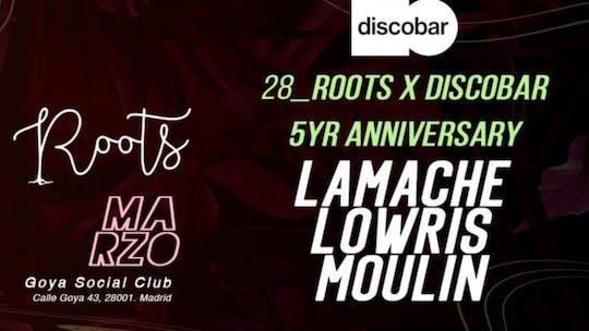 Roots X Discobar 5 Years Anniversary W- Lamache & Lowris