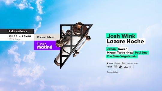 Fuse Matiné: Josh Wink & Lazare Hoche [adiado]