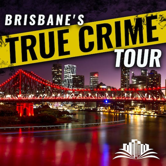 Le storie oscure di Brisbane true crime tour