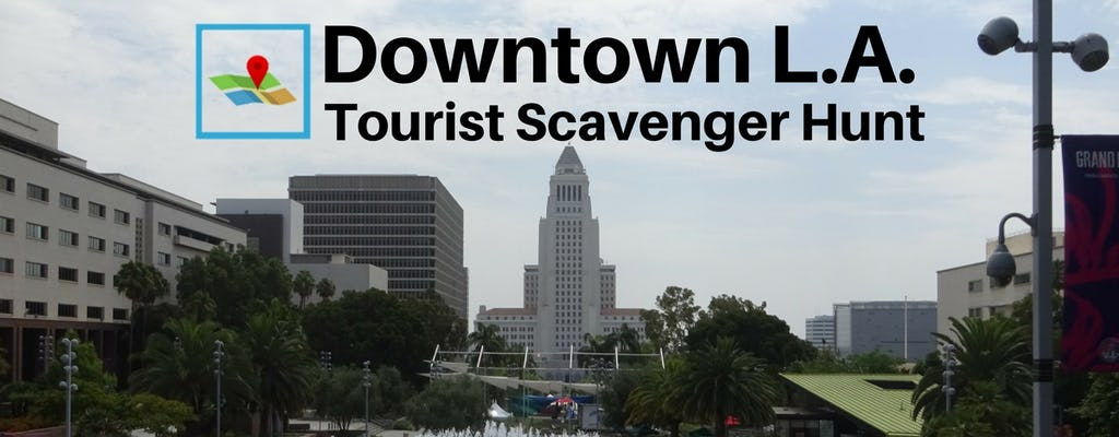 Downtown Los Angeles Tourist Scavenger Hunt