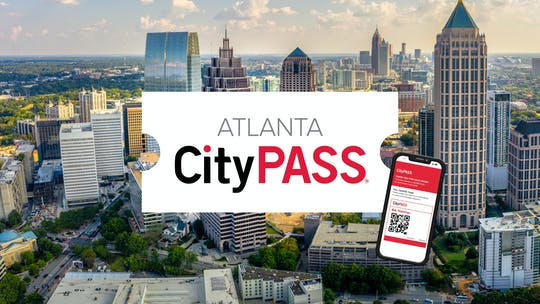 Atlanta CityPASS Mobile Ticket