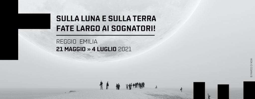 """Biglietti per Festival Fotografia Europea """"Sulla Luna e sulla Terra - fate largo ai sognatori!"""""""