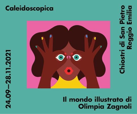 """Biglietti a data aperta per """"CALEIDOSCOPICA. Il mondo illustrato di Olimpia Zagnoli"""""""